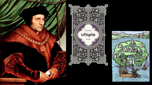 a society and culture of an imaginary island in utopia by sir thomas more Utopia is a word famously first used by sir thomas more as the name of his ideal, imaginary island in his seminal utopiaof 1516 here.