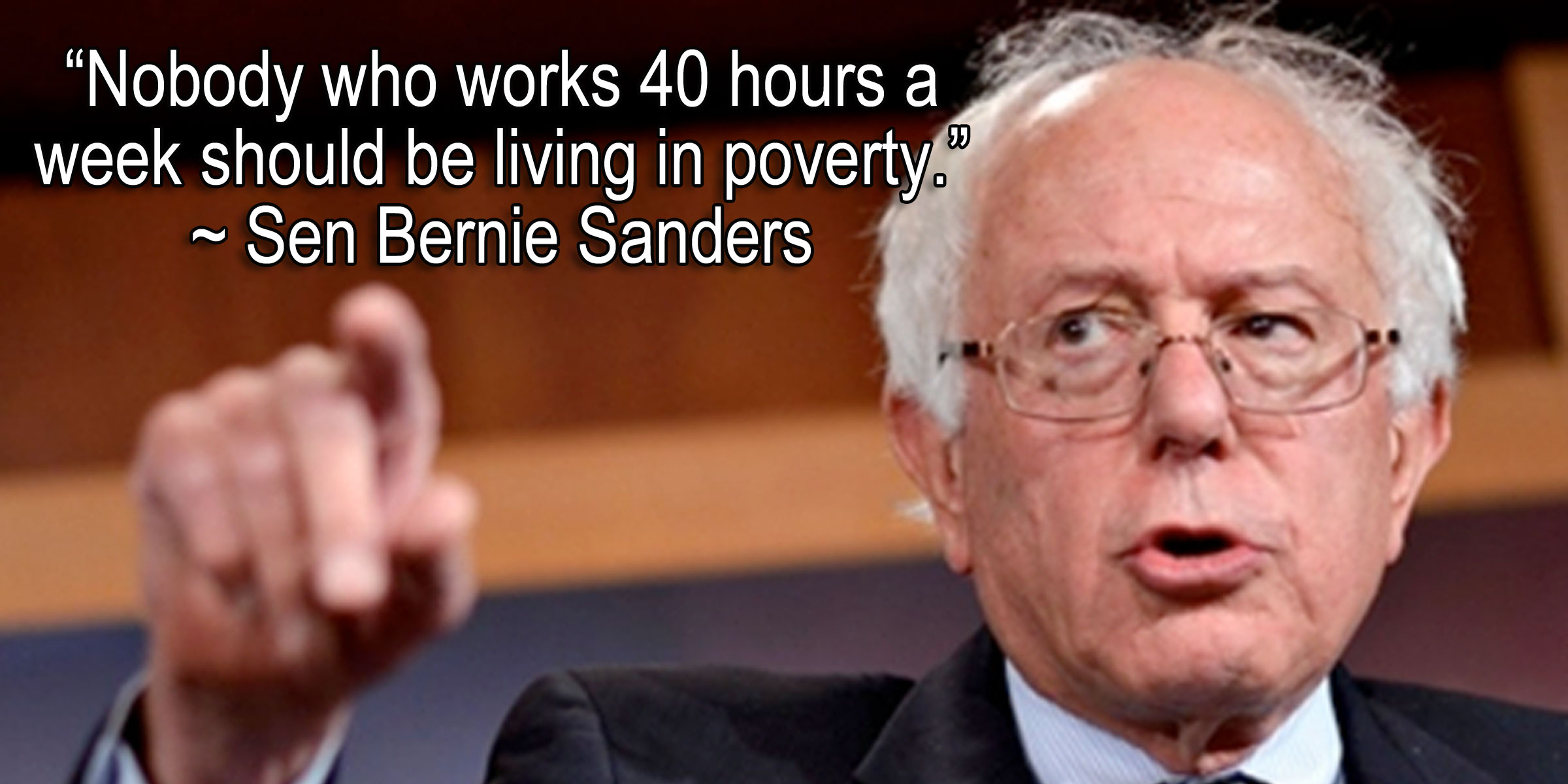 Bernie Sanders Quotes Better World Quotes  Bernie Sanders On A Living Wage