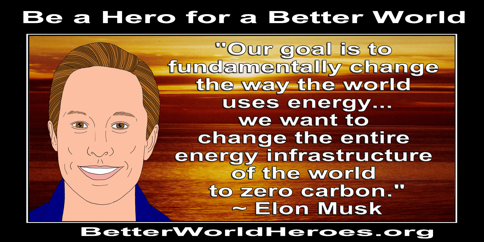 better world quotes energy the use of solar energy has not been opened up because the oil industry does not own the sun