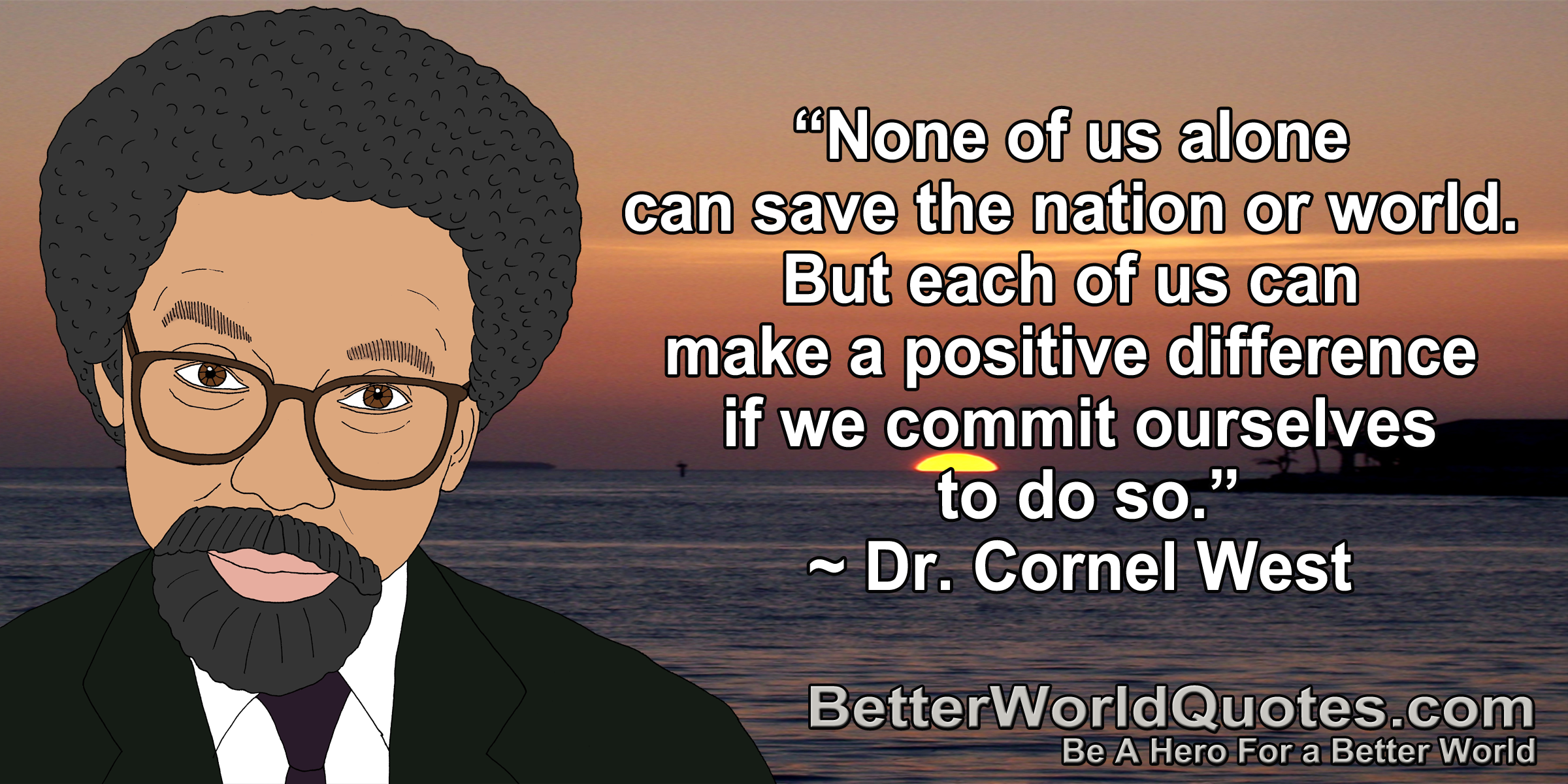 Better World Quotes Make A Difference